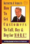 How to get customers to call, buy, and beg for more