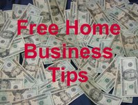 Free Home Business Tips